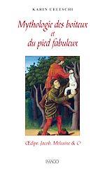 Téléchargez le livre :  Mythologie des boiteux et du pied fabuleux