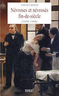 Téléchargez le livre :  Névroses et névrosés fin-de-siècle (1880-1900)
