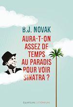 Download this eBook Aura-t-on assez de temps au paradis pour voir Sinatra ?