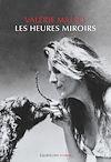 Télécharger le livre :  Les heures miroirs