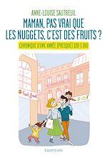 Download this eBook Maman, pas vrai que les nuggets c'est des fruits ? Chronique d'une année 100% bio