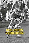 Télécharger le livre :  Nos années Poulidor