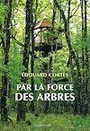 Télécharger le livre :  Par la force des arbres