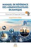 Télécharger le livre :  Manuel de référence des administrateurs de banque. Focus sur l'Afrique de l'Ouest