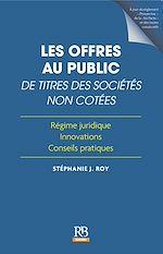Download this eBook Les offres au public de titres des sociétés non cotées – Régime juridique, innovations, conseils pratiques