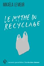 Download this eBook Le mythe du recyclage