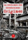 Télécharger le livre :  La destinée des désolations - Tome 1