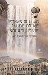 Télécharger le livre :  Ethan Dullac, l'aube d'une nouvelle vie