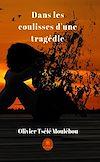 Télécharger le livre :  Dans les coulisses d'une tragédie