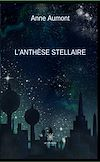 Télécharger le livre :  L'anthèse stellaire