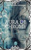 Télécharger le livre :  Aura de chrome - Tome 1