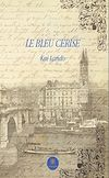 Télécharger le livre :  Le bleu cérise