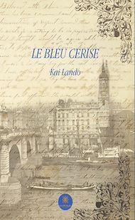 Téléchargez le livre :  Le bleu cérise
