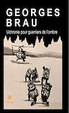 Télécharger le livre :  Uchronie pour guerriers de l'ombre