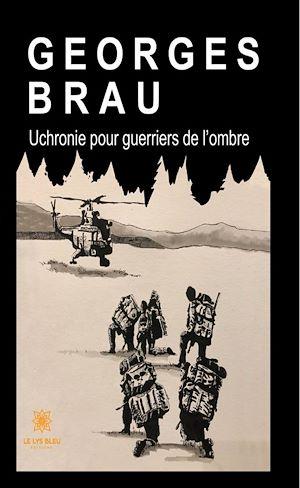 Téléchargez le livre :  Uchronie pour guerriers de l'ombre