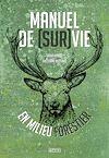 Télécharger le livre :  Manuel de (sur)vie en milieu forestier