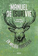 Téléchargez le livre :  Manuel de (sur)vie en milieu forestier