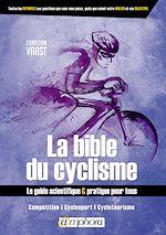 Téléchargez le livre :  La bible du cyclisme