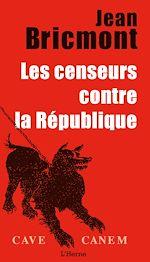 Téléchargez le livre :  Les censeurs contre la République