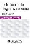 Télécharger le livre :  Institution de la religion chrétienne de Jean Calvin