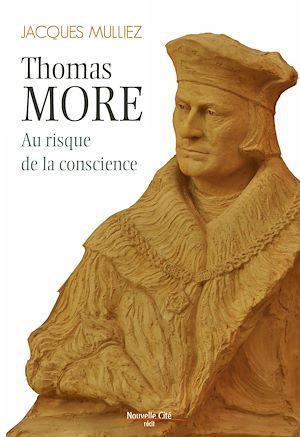 Téléchargez le livre :  Thomas More, au risque de la conscience