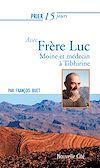 Télécharger le livre :  Prier 15 jours avec Frère Luc