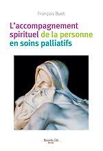 Téléchargez le livre :  L'accompagnement spirituel de la personne en soins palliatifs