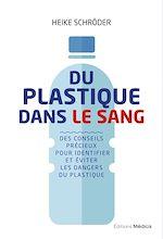 Téléchargez le livre :  Du plastique dans le sang