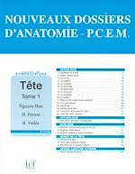 Téléchargez le livre :  NOUVEAUX DOSSIERS D'ANATOMIE - P.C.E.M. Tête - Tome 1