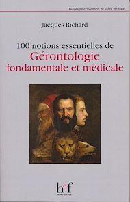 Téléchargez le livre :  100 notions essentielles de Gérontologie fondamentale et médicale