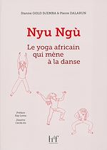 Download this eBook Nyu Ngù - Le yoga africain qui mène à la danse