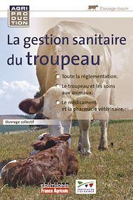 Téléchargez le livre :  La gestion sanitaire du troupeau