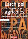 Télécharger le livre :  L'archipel des organisations agricoles
