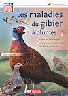 Télécharger le livre :  Les maladies du gibier à plumes