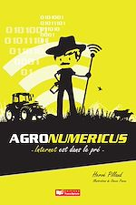 Télécharger cet ebook : Agronumericus. Internet est dans le pré