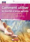 Télécharger le livre :  Comment utiliser les marchés à terme agricoles - 3e édition