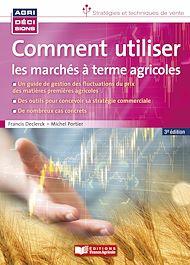 Téléchargez le livre :  Comment utiliser les marchés à terme agricoles - 3e édition