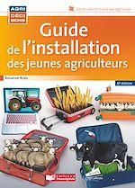 Download this eBook Guide de l'installation des jeunes agriculteurs - 6e edition