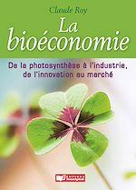 Download this eBook Bioéconomie, de la photosynthèse à l'industrie, de l'innovation au marché