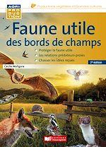 Download this eBook Faune utile des bords de champs, 2e édition