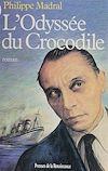 Télécharger le livre :  L'Odyssée du crocodile