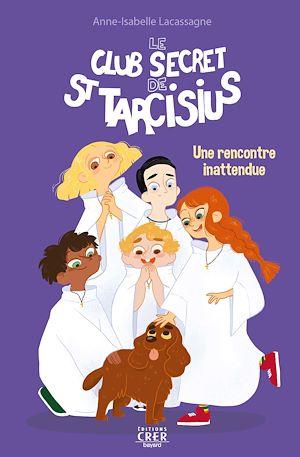 Téléchargez le livre :  Le club secret de saint Tarcisius - Une rencontre inattendue