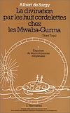 Télécharger le livre :  La divination par les huit cordelettes chez les Mwaba Gurma