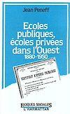 Télécharger le livre :  Ecoles publiques, écoles privées dans l'Ouest, 1880-1950