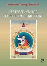 Download this eBook Les enseignements du Bouddha de médecine