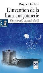 Download this eBook L'invention de la franc-maçonnerie
