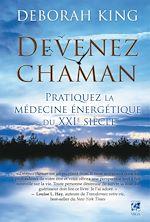 Download this eBook Devenez chaman : Pratiquez la médecine énergétique du XXIe siècle