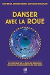 Télécharger le livre : Danser avec la roue