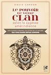Le pouvoir de votre clan selon la sagesse amérindienne