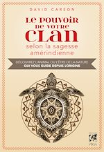 Download this eBook Le pouvoir de votre clan selon la sagesse amérindienne